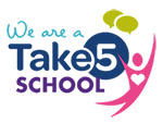 We are a Take 5 School